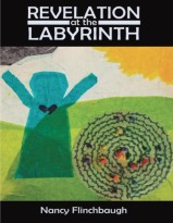 Front Cover Revelation at the Labyrinth by Nancy Flinchbaugh